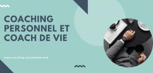 Read more about the article Coaching personnel et coach de vie