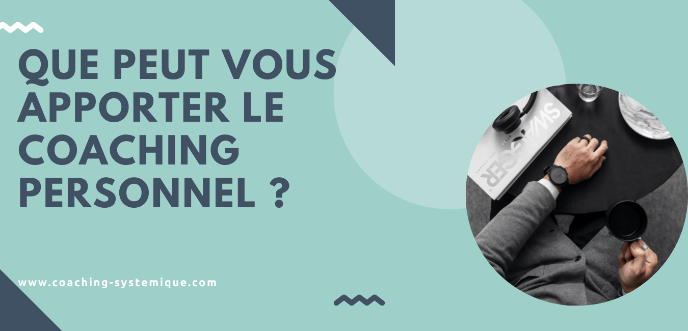 You are currently viewing Que peut vous apporter le coaching personnel ?