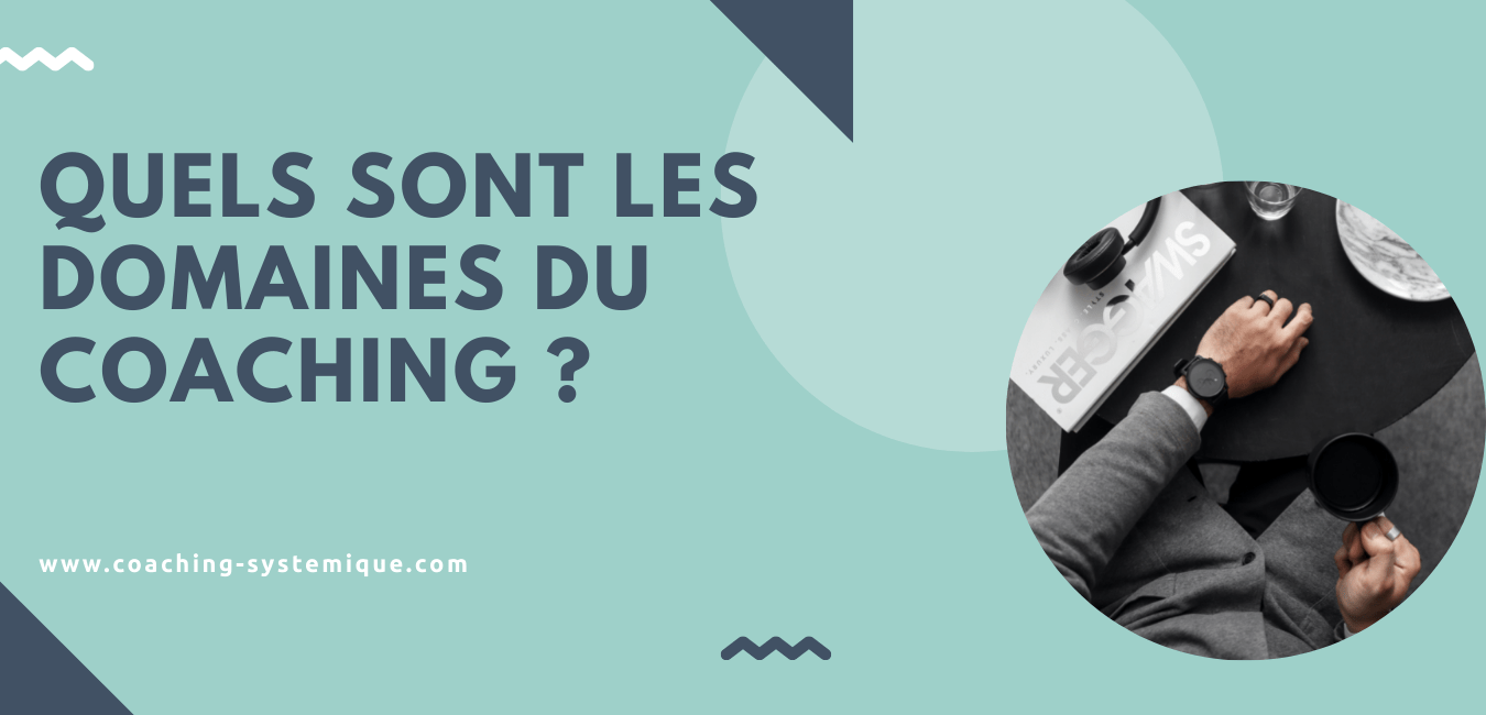 You are currently viewing Quels sont les domaines du coaching ?