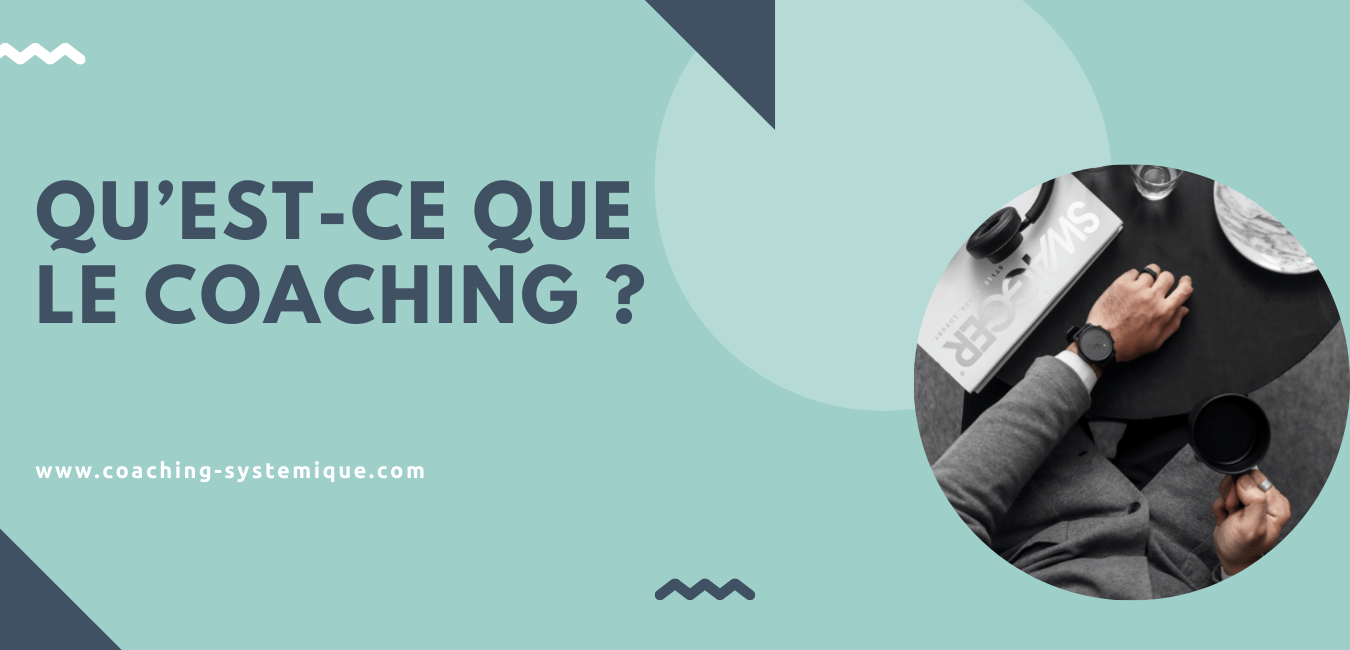 You are currently viewing Qu'est-ce que le coaching ?