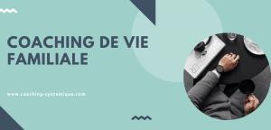 Read more about the article Coaching de vie familiale