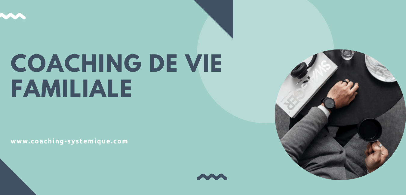 You are currently viewing Coaching de vie familiale