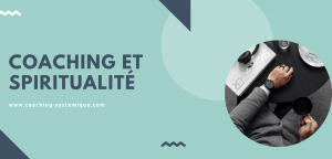 Read more about the article Coaching et spiritualité
