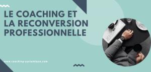 Read more about the article Le coaching et la reconversion professionnelle
