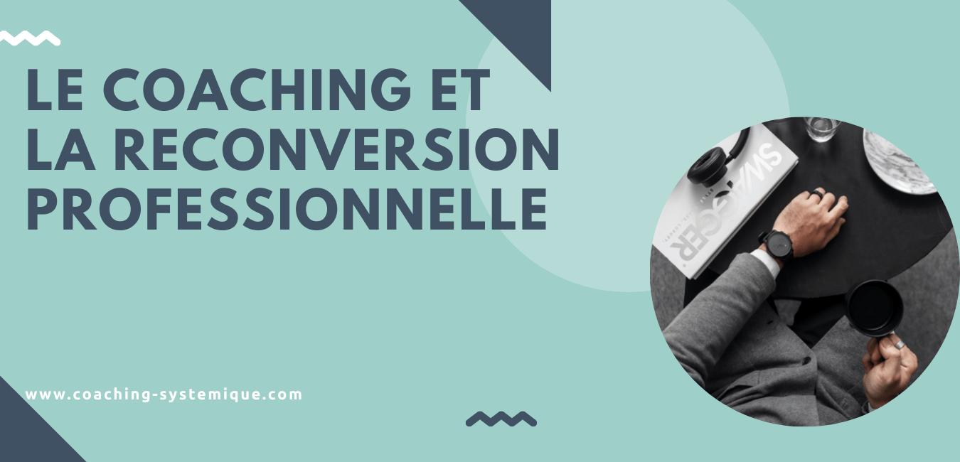 You are currently viewing Le coaching et la reconversion professionnelle